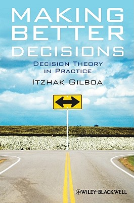 Making Better Decisions By Gilboa, Itzhak